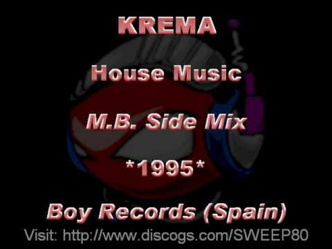 Krema house music m b side mix 1995 boy341 boy for House music 1995