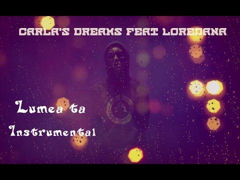 Carla's Dreams feat Loredana - Lumea ta   Studio instrumental   KARAOKE