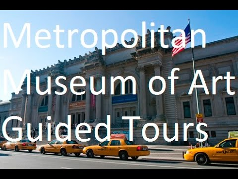 Guided Tours of the Metropolitan Museum of Art New York - Walks of New York