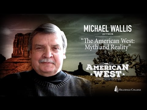"""The American West: Myth and Reality"" - Michael Wallis"