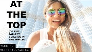 DUBAI TRAVEL VLOG 15  -At The Top Of The Tallest Building in The World Burj Khalifa