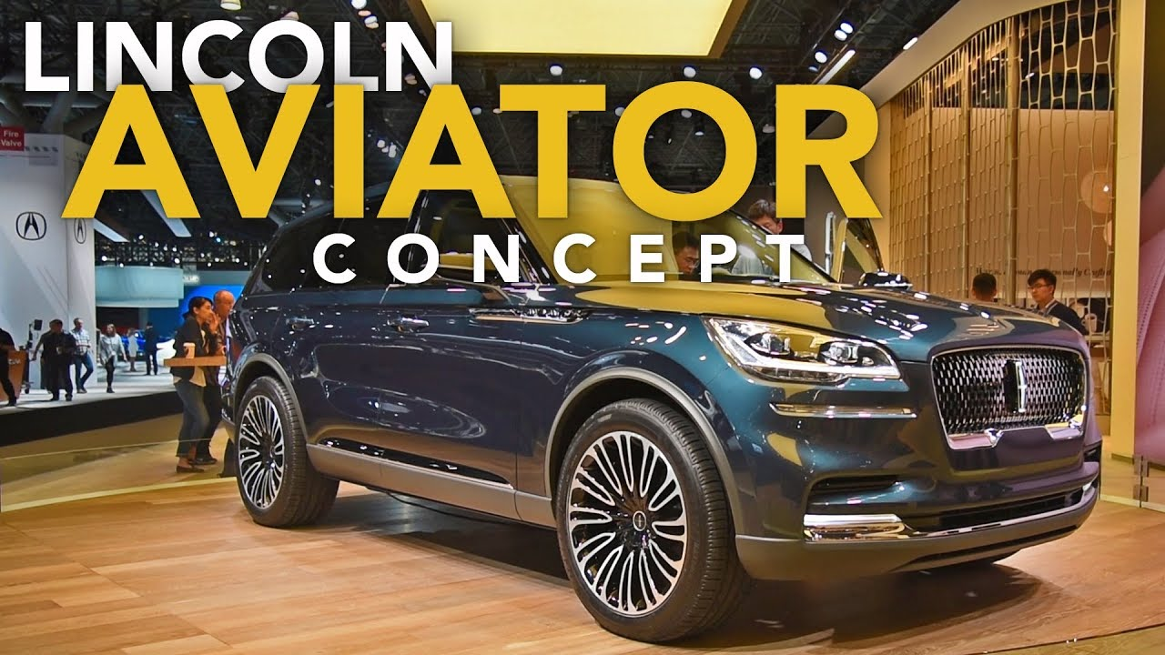 Lincoln Aviator Concept First Look 2018 New York Auto Show Youtube