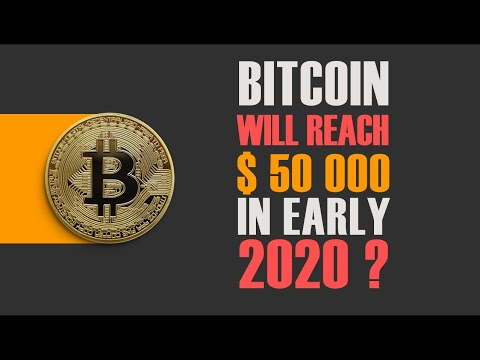 Why Bitcoin Is Expected To Reach $50 000 By 2020? You Will Be Amazed
