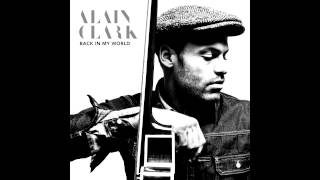 Alain Clark - Back In My World