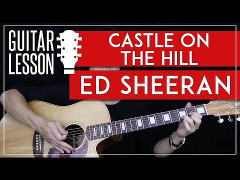Castle On The Hill Guitar Tutorial - Ed Sheeran Guitar Lesson 🎸 |Easy Chords + Guitar Cover|