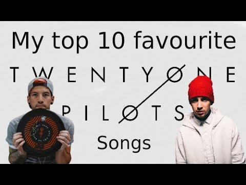 My top 10 favourite twenty one pilots songs