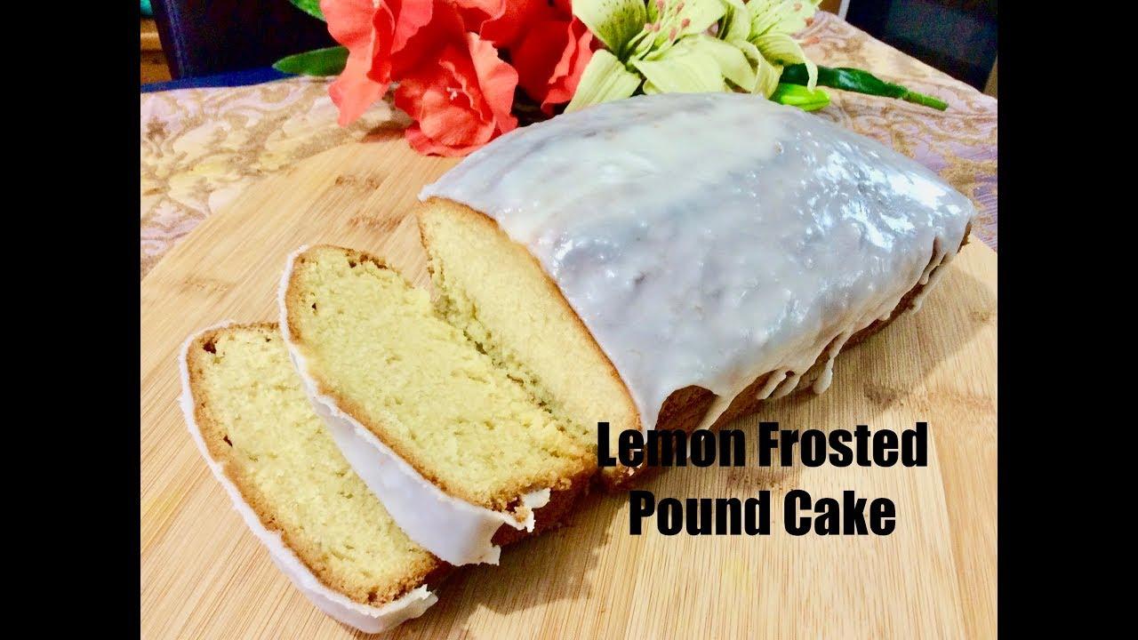 Lemon Frosted Pound Cake How To Make Pound Cake With A Lemon Glaze