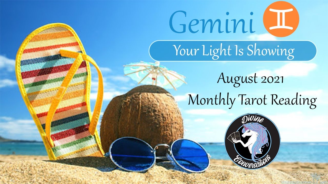 Gemini ~ * Your Light Is Showing * ~ August 2021 Tarot Reading