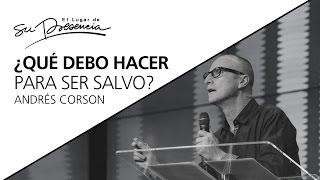 Video ¿Qué debo hacer para ser salvo? - Andrés Corson - 5 Marzo 2017 download MP3, 3GP, MP4, WEBM, AVI, FLV November 2018