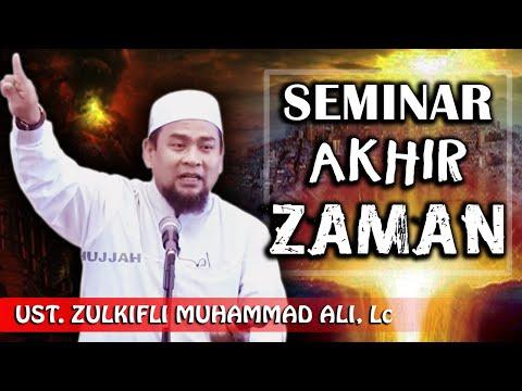 Seminar Akhir Zaman || Ust. Zulkifli Muhammad Ali, Lc
