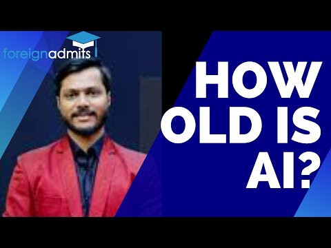 How old is AI?   ForeignAdmits