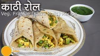 Kathi Roll Vegetarian Recipe - Vegetable Frankie Recipe