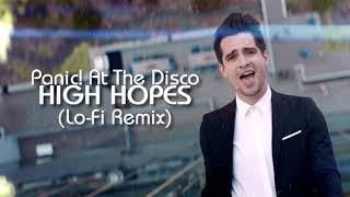 Panic! at the Disco: High Hopes (Lo-Fi Remix) | ERU