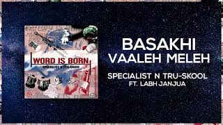 Basakhi Vaaleh Meleh | Full Audio | Specialist N Tru Skool ft Labh Janjua | Word Is Born
