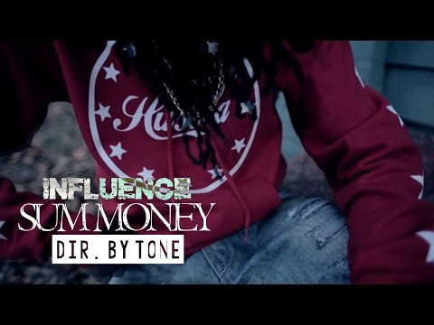 Influence - Sum Money | Filmed By @GlassImagery