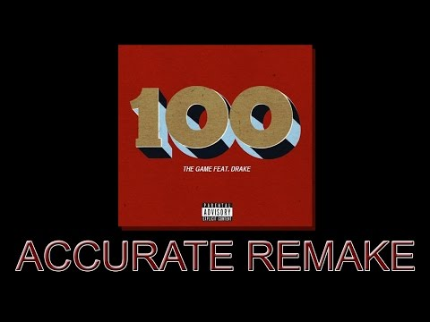 The Game feat. Drake - 100 INSTRUMENTAL (Accurate Remake)
