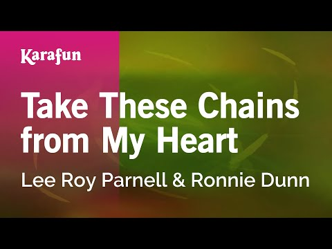 Karaoke Take These Chains from My Heart - Lee Roy Parnell *