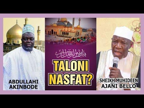 Download Taloni Nasfat? Sheikh Muyideen Ajani Bello gives warning on retired Nasfat founder Abdullahi Akinbod