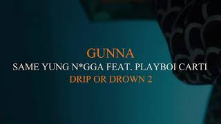 Gunna - Same Yung N*gga Feat. Playboi Carti [Official Audio]