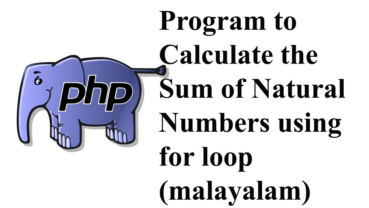 PHP Program to Calculate the Sum of Natural Numbers using for loop  (malayalam)