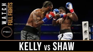 Kelly vs Shaw FULL FIGHT: May 17, 2016 - PBC on FS1