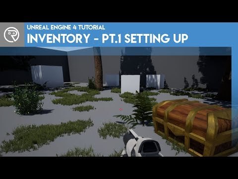 Unreal Engine 4 Tutorial - Inventory System - Part 1 - Setting Up