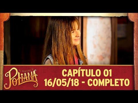 As Aventuras De Poliana | Capítulo 01 - 16/05/2018 - Completo