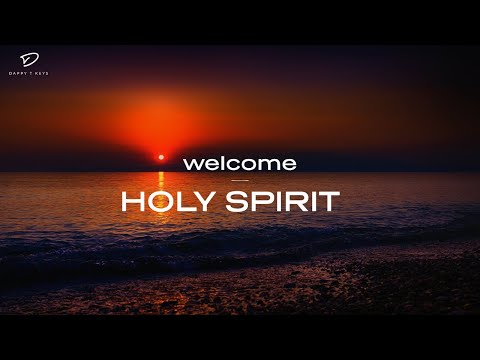 Welcome Holy Spirit: 3 Hour Prayer Time Music | Christian Meditation Music | Time With Holy Spirit