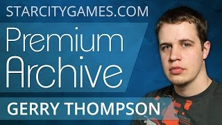 6/30/15 - Gerry Thompson - Deck Tech - StarCityGames Premium Archive