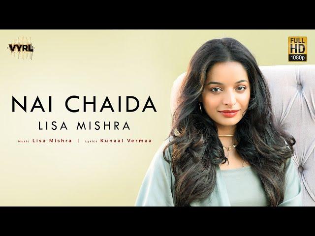 Lisa Mishra - Nai Chaida (Official Video) | Rohan Mehra | Kunaal Vermaa | VYRL Originals