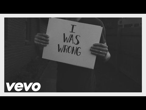 Derek Webb  I Was Wrong, Im Sorry & I Love You  Lyric