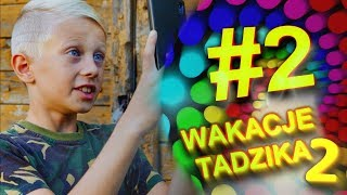 Wakacje Tadzika 2018 - Odcinek 2