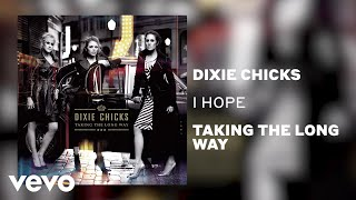 The Chicks - I Hope (Official Audio)