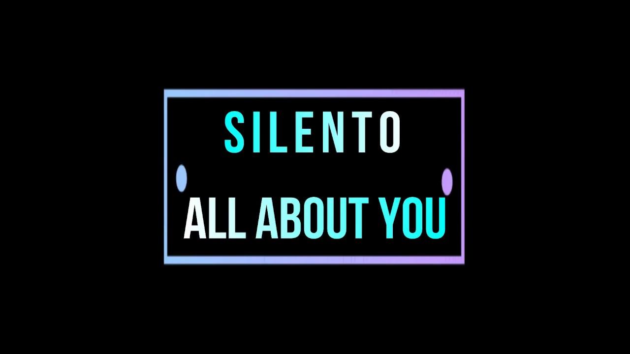 Silento All About You Lyrics
