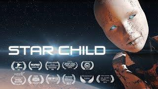 STAR CHILD - Sci Fi Short Film