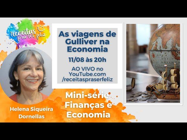 AS VIAGENS DE GULLIVER NA ECONOMIA  - COM HELENA S. DORNELLAS (Mini-série Finanças e Economia)