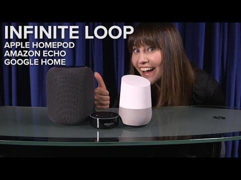 Apple HomePod, Amazon Echo, Google Home INFINITE LOOP