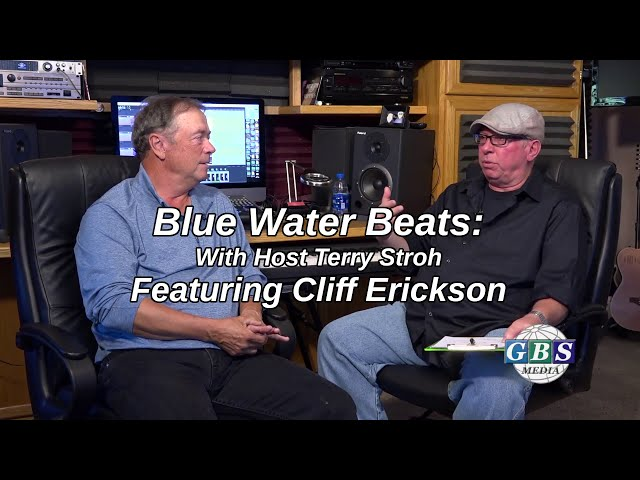 Blue Water Beats With Terry Stroh: Featuring Cliff Erickson