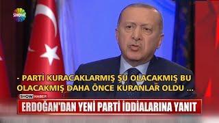 Erdoğan'dan yeni parti iddialarına yanıt