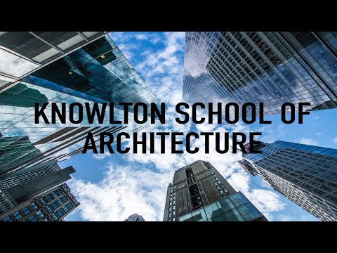 College Overview: Knowlton School of Architecture