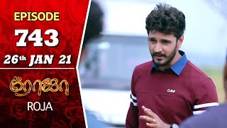 ROJA Serial | Episode 743 | 26th Jan 2021 | Priyanka | SibbuSuryan | SunTV Serial | Saregama TVShows