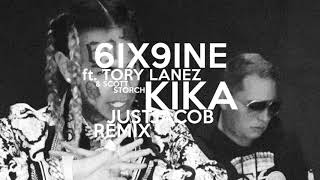 6ix9ine - KIKA Ft. Tory Lanez (JustJacob Remix)