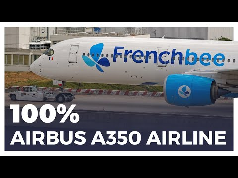 French Bee: The 100% Airbus A350 Airline