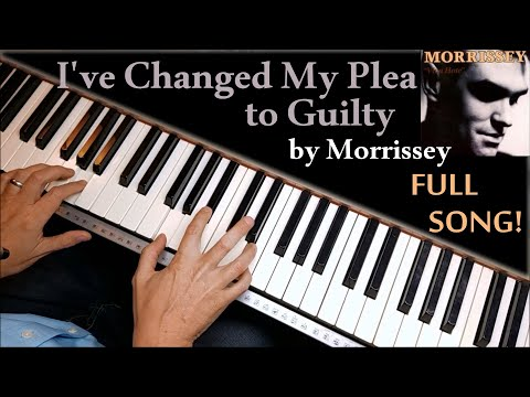 """How to Play """"I've Changed My Plea to Guilty"""" by Morrissey - A Piano Tutorial"""