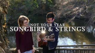 Songbird & Strings - Not Your Year (The Weepies cover)