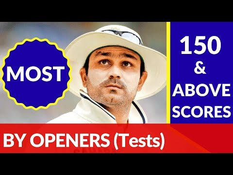 MOST 150 & Above Scores in Test Cricket by an OPENER | Sehwag, Cook, Smith, Gayle