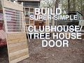 Build a Super-Simple Clubhouse or Tree House (Fort) Door