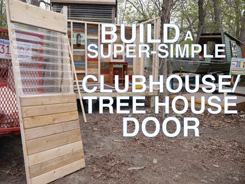 Build A Super Simple Clubhouse Or Tree House (Fort) Door