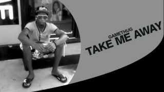 Gamethug - Take Me Away (Xpert Production)