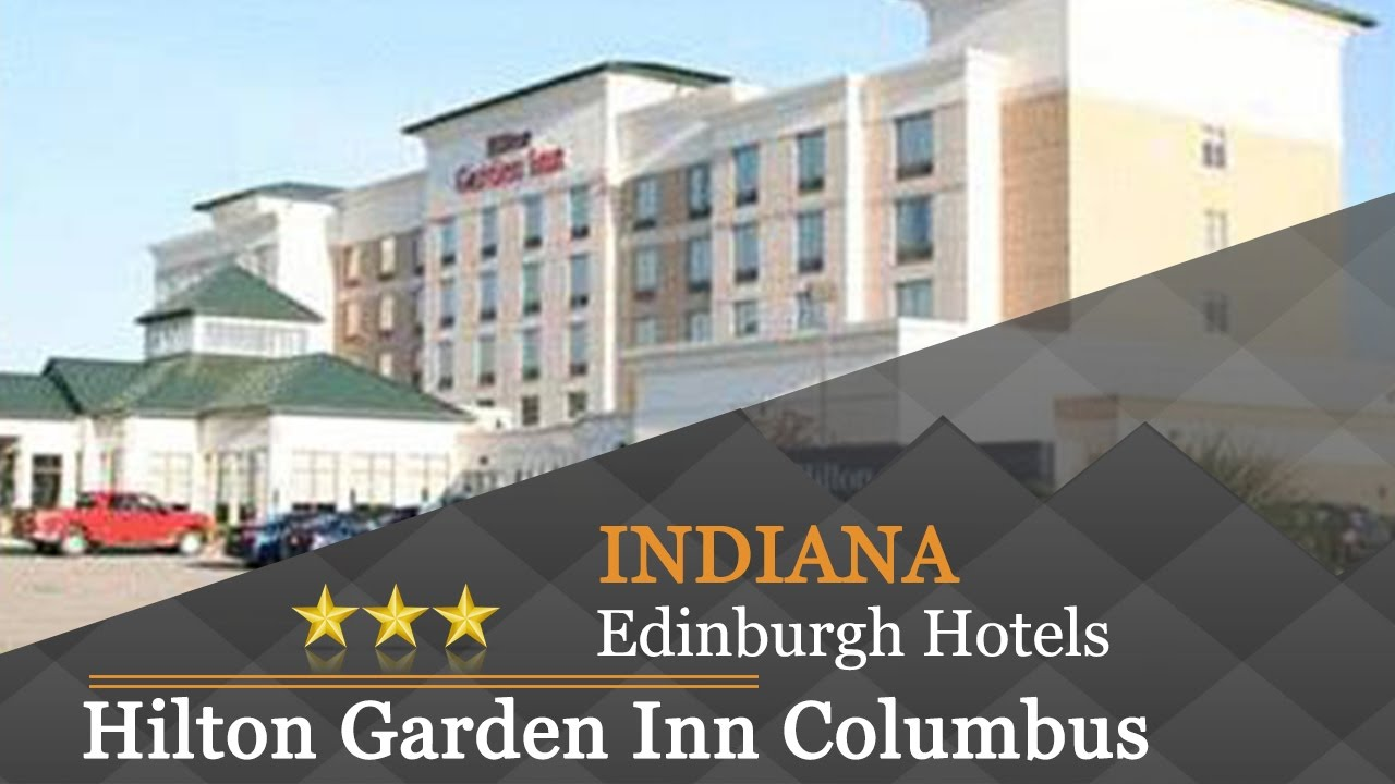 Hilton garden inn columbus edinburgh edinburgh hotels indiana youtube for Hilton garden inn edinburgh in